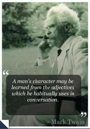 Motivational quote - a mans character is defined by the abjectives he constantly uses in conversation