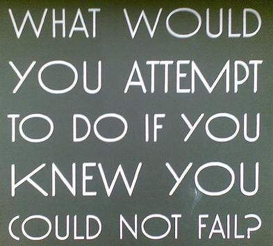inspirational quote poster - what would you do if you knew you could not fail